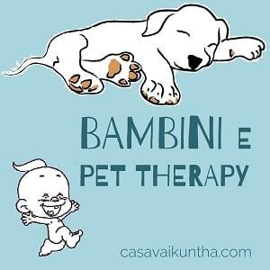 Bambini e Pet Therapy Casa Vaikuntha