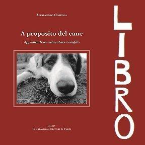 """libro """"a proposito del cane"""" di alessandro coppola casavaikuntha"""